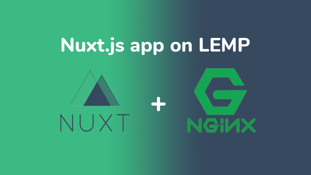 How To Set Up a SSR Nuxt js application on a LEMP stack